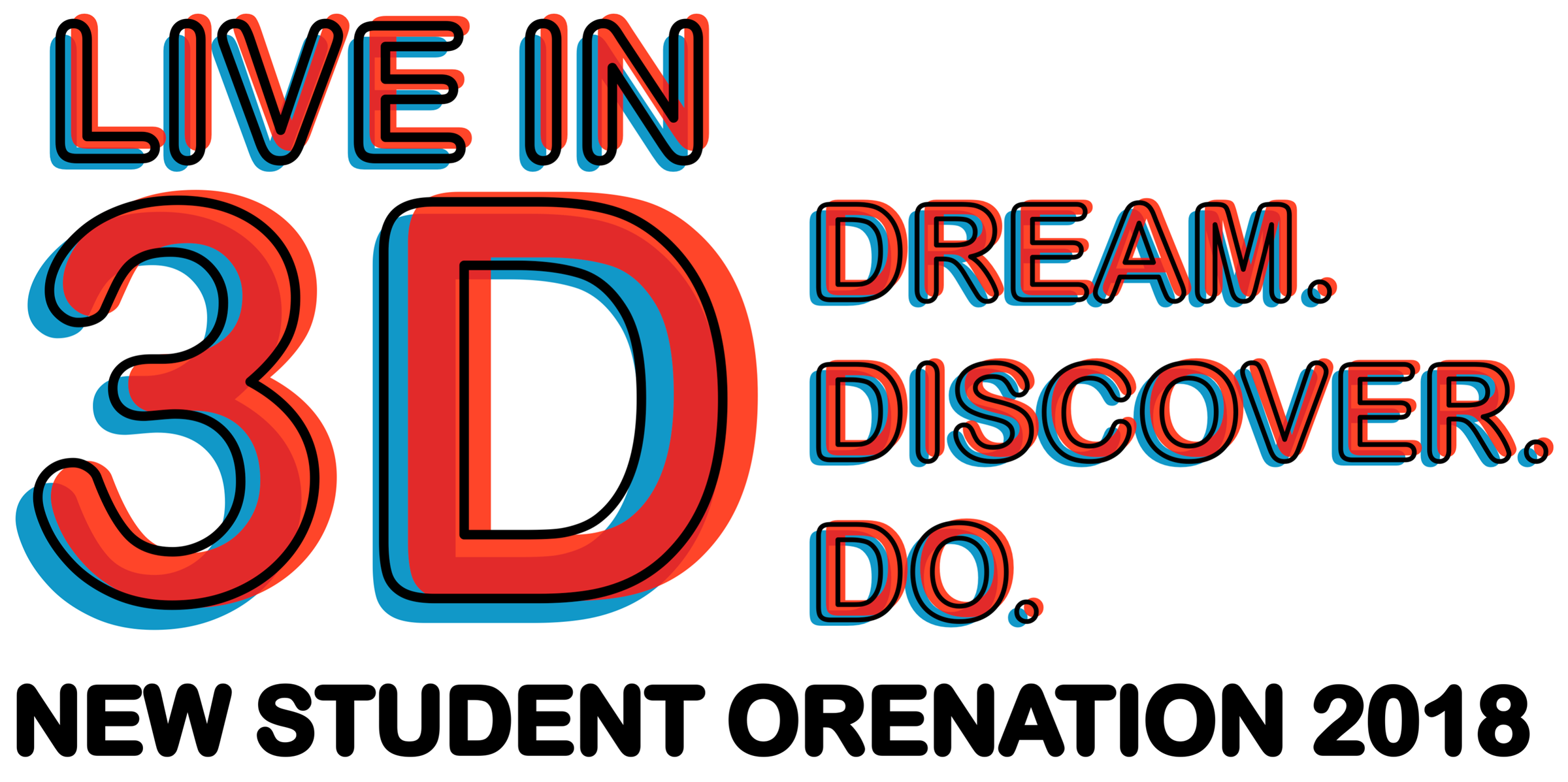 Live in 3D: Dream. Discover. Do. New Student Oreintation