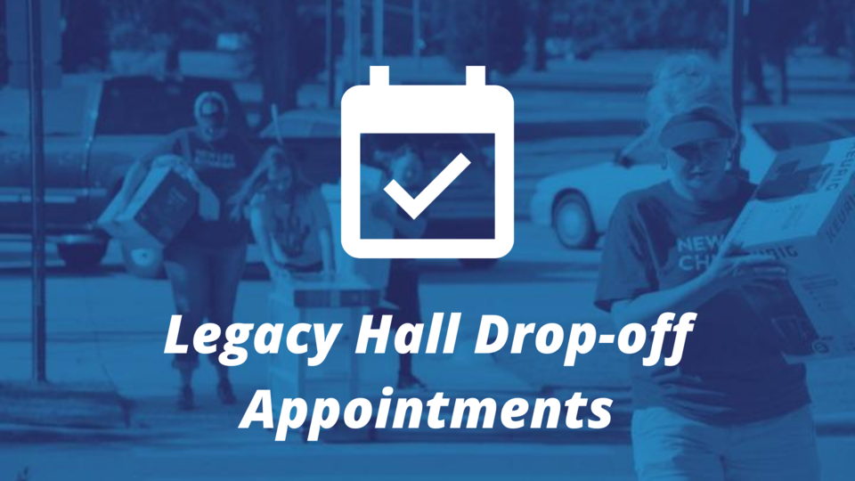 Legacy hall drop-off appointment